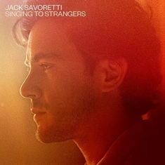 Jack Savoretti - Singing To Strangers (Cd Delux