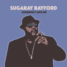 Rayford Sugarray - Somebody Save Me