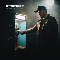 Tenpenny Mitchell - Telling All My Secrets