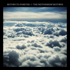 Return To Forever - The Mothership Returns