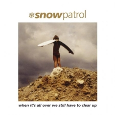 Snow Patrol - When It's All Over We Stil.. (+7