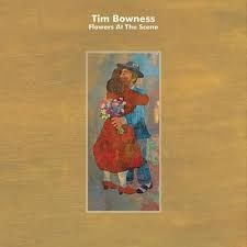Bowness Tim - Flowers At The.. -Ltd-