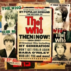 Who The - Then And Now! 1964 - 2007
