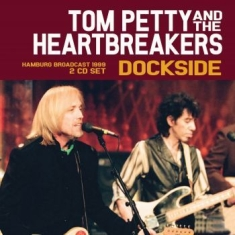 Tom Petty - Dockside 2 Cd (Broadcast 1999)
