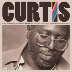 Curtis Mayfield - Keep On Keeping On: Curtis May