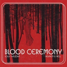 Blood Ceremony - Lolly Willows / Heaven & Hell