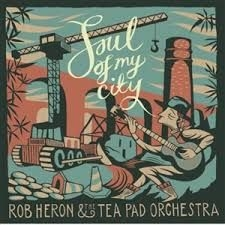 Heron Rob & Tea Pad Orchestra - Soul Of My City