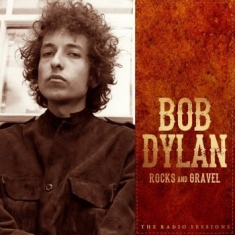 Bob Dylan - Rocks & Gravel Radio Sessions