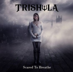 Trishula - Scared To Breathe