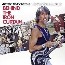 Mayall John & The Bluesbreakers - Behind The Iron Curtain