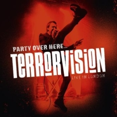 Terrorvision - Party Over Here... Live In London