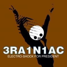 Brainiac - Electro-Shock For President (Re-Iss