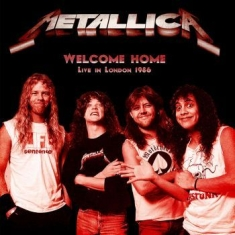 Metallica - Welcome Home: Live In London 1986