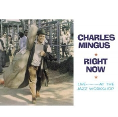 Mingus Charles - Right NowLive At The Jazz Workshop