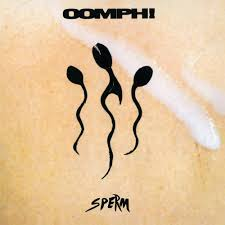 Oomph! - Sperm