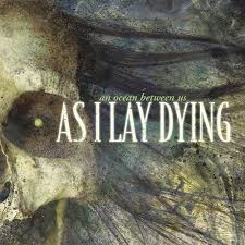 As I Lay Dying - An Ocean Between Us ( Reissue Black