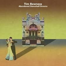Bowness Tim - Abandoned Dancehall Dreams
