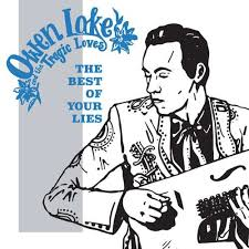 Lake Owen & The Tragic Loves - Best Of Your Lies