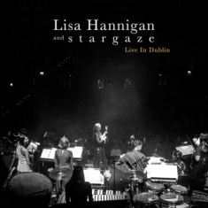 Hannigan Lisa & S T A R G A Z E - Live In Dublin