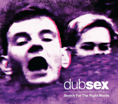 Dub Sex - Search For The Right Words