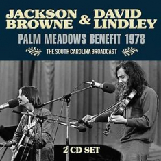 Browne Jackson & Lindley David - Palm Meadows Benefit 1978 (2 Cd Bro