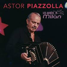 Astor Piazzolla - Les Années Milan