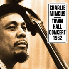 Mingus Charles - At Tow Hall Concert 1962