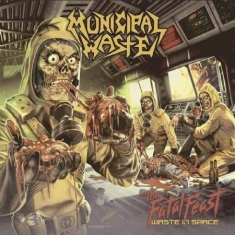 Municipal Waste - Fatal Feast The