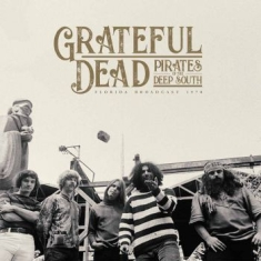 Grateful Dead - Pirates Of The Deep South