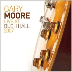 Gary Moore - Live At Bush Hall
