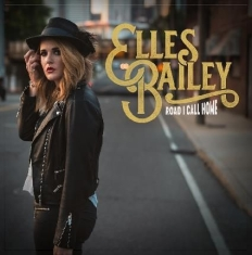 Bailey Elles - Road I Call Home