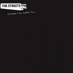 The Streets - The Streets Remixes & B-Sides