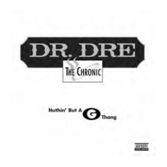 Dr Dre - Nuthin' But A G Thang
