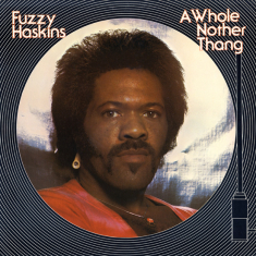 Haskins, Fuzzy - A Whole Nother Thang-Rsd-