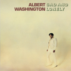 Washington, Albert - Sad And Lonely -Rsd-