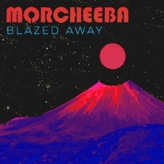 Morcheeba - Blazed Away -Rsd/Remix-