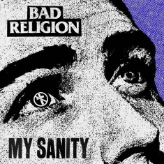 Bad Religion - My Sanity (Rsd 2019)
