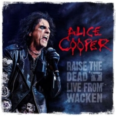 Alice Cooper - Raise The Dead-Live From Wacke