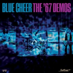 Blue Cheer - 67 Demos