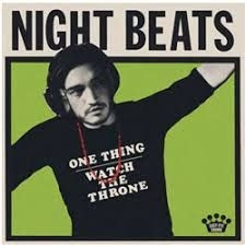 Night Beats - One Thing / Watch the Throne (Black Friday RSD Exclusive 2018) [INDIE EXCLUSIVE