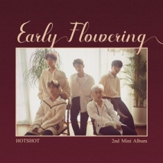 Hotshot - 2nd Mini Ablum Early Flowering