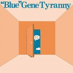 ''blue'' Gene Tyranny - Out Of The Blue
