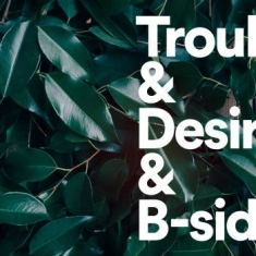 Tiger Lou - Trouble & Desire And B-Sides