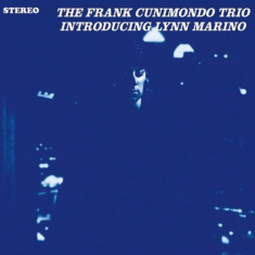 Frank Cunimondo Trio - Introducing Lynn Marino