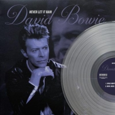 David Bowie - Never let it rain - clear vinyl