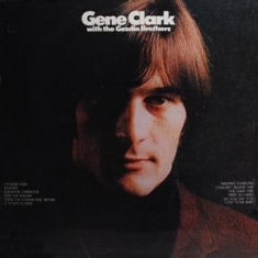 Gene Clark - Gene Clark and the Gosdin Brothers