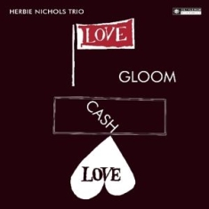 Herbie Nichols Trio - Love Gloom Cash Love