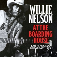Nelson Willie - At The Boarding House (Live Broadca