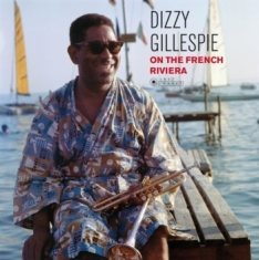 Gillespie Dizzy - On The French Riviera