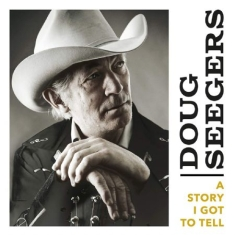 Doug Seegers - A Story I Got To Tell (Vinyl)